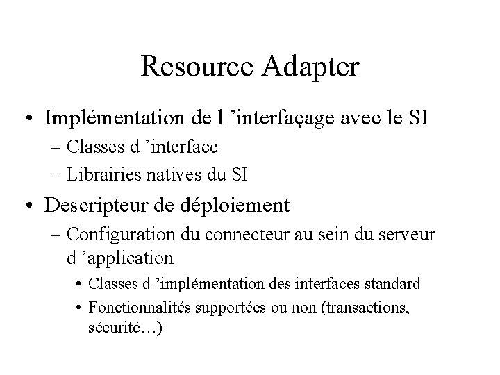 Resource Adapter • Implémentation de l 'interfaçage avec le SI – Classes d 'interface