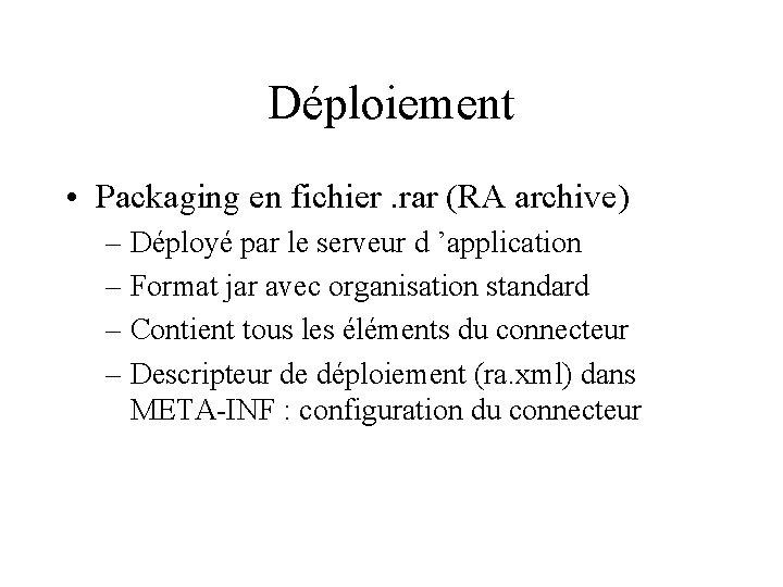 Déploiement • Packaging en fichier. rar (RA archive) – Déployé par le serveur d