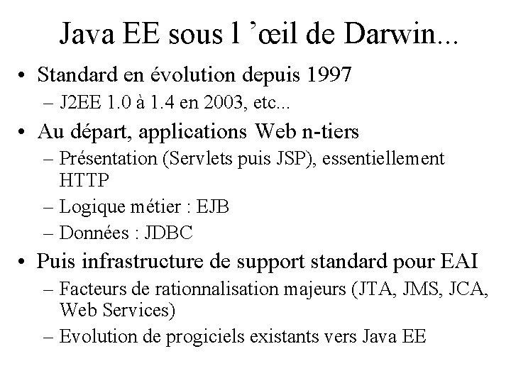 Java EE sous l 'œil de Darwin. . . • Standard en évolution depuis