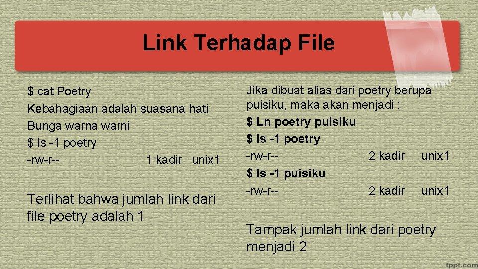 Link Terhadap File $ cat Poetry Kebahagiaan adalah suasana hati Bunga warni $ ls