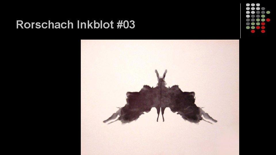 Rorschach Inkblot #03