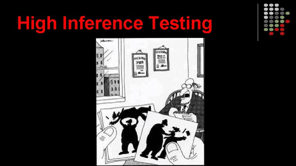 High Inference Testing