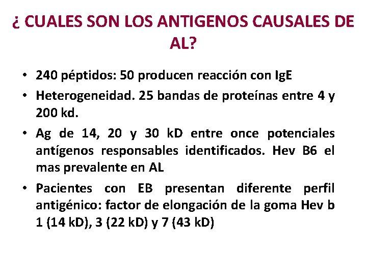 ¿ CUALES SON LOS ANTIGENOS CAUSALES DE AL? • 240 péptidos: 50 producen reacción