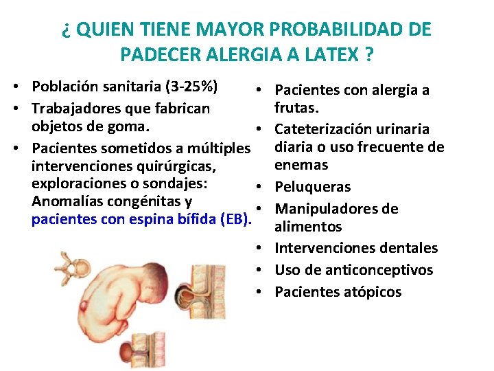 ¿ QUIEN TIENE MAYOR PROBABILIDAD DE PADECER ALERGIA A LATEX ? • Población sanitaria