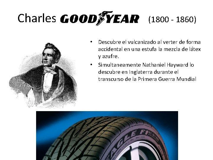 Charles (1800 - 1860) • Descubre el vulcanizado al verter de forma accidental en