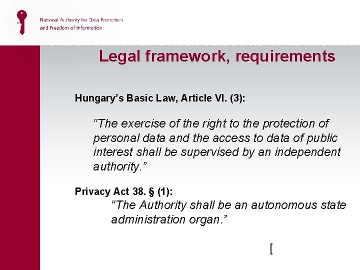"""Legal framework, requirements Hungary's Basic Law, Article VI. (3): """"The exercise of the right"""