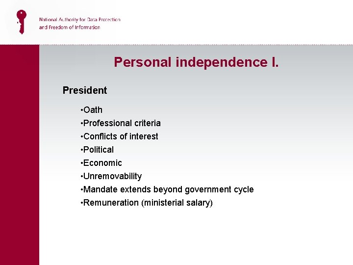 Personal independence I. President • Oath • Professional criteria • Conflicts of interest •