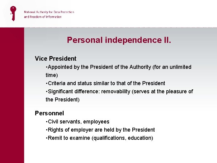 Personal independence II. Vice President • Appointed by the President of the Authority (for