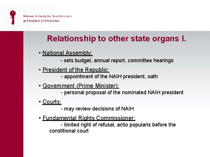 Relationship to other state organs I. • National Assembly: - sets budget, annual report,