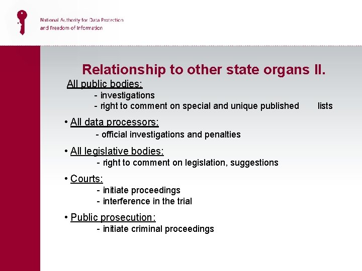 Relationship to other state organs II. All public bodies: - investigations - right to