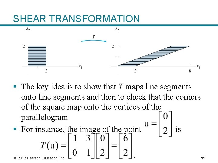 SHEAR TRANSFORMATION § The key idea is to show that T maps line segments