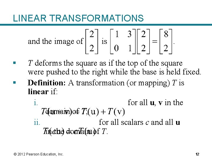 LINEAR TRANSFORMATIONS and the image of § § is . T deforms the square