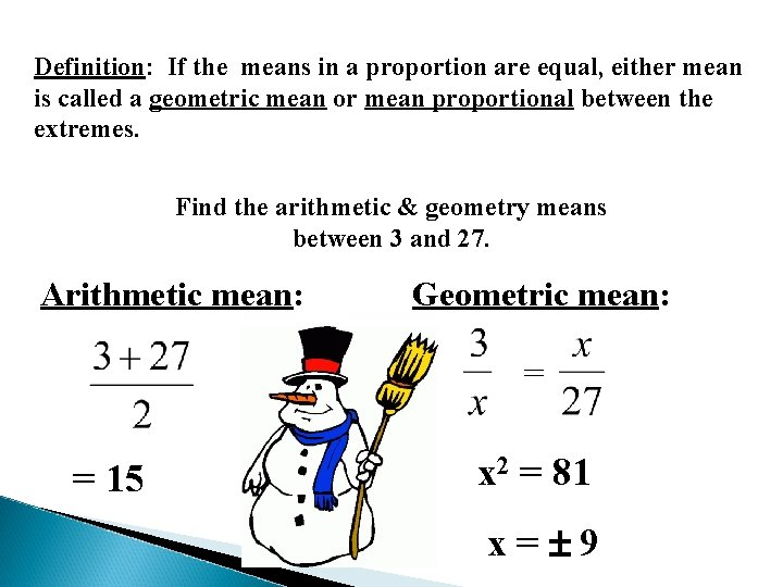 Definition: If the means in a proportion are equal, either mean is called a