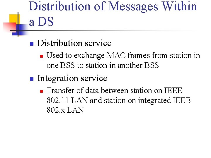 Distribution of Messages Within a DS n Distribution service n n Used to exchange