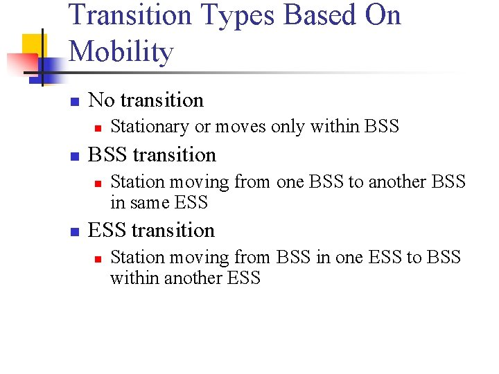 Transition Types Based On Mobility n No transition n n BSS transition n n
