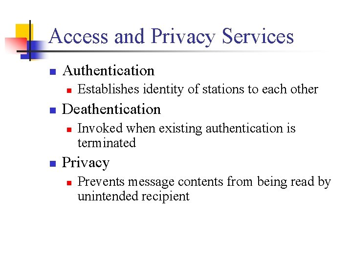 Access and Privacy Services n Authentication n n Deathentication n n Establishes identity of