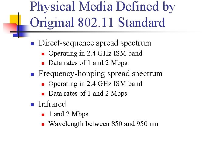 Physical Media Defined by Original 802. 11 Standard n Direct-sequence spread spectrum n n