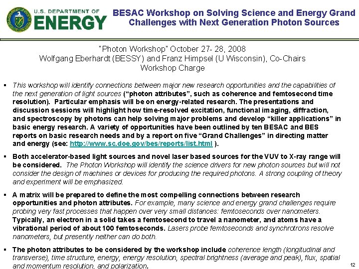 BESAC Workshop on Solving Science and Energy Grand Challenges with Next Generation Photon Sources