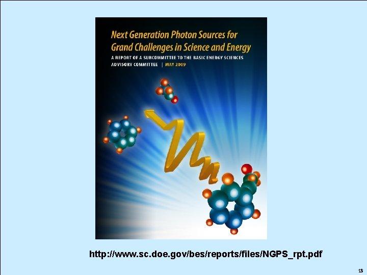 http: //www. sc. doe. gov/bes/reports/files/NGPS_rpt. pdf 13 13