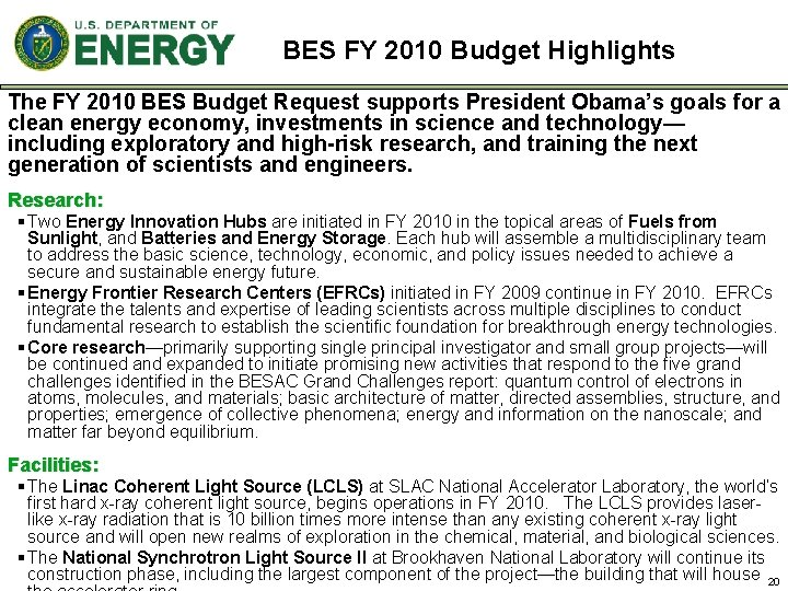 BES FY 2010 Budget Highlights The FY 2010 BES Budget Request supports President Obama's