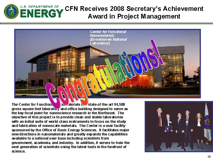 CFN Receives 2008 Secretary's Achievement Award in Project Management Center for Functional Nanomaterials (Brookhaven