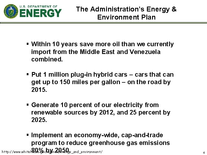 The Administration's Energy & Environment Plan § Within 10 years save more oil than