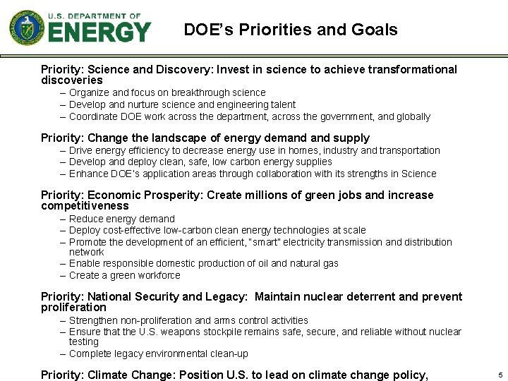 DOE's Priorities and Goals Priority: Science and Discovery: Invest in science to achieve