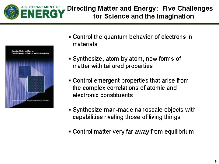 Directing Matter and Energy: Five Challenges for Science and the Imagination § Control the