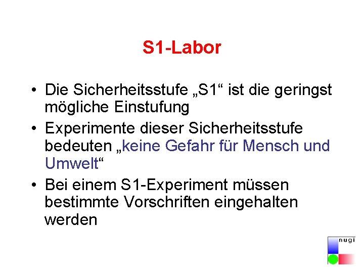 """S 1 -Labor • Die Sicherheitsstufe """"S 1"""" ist die geringst mögliche Einstufung •"""