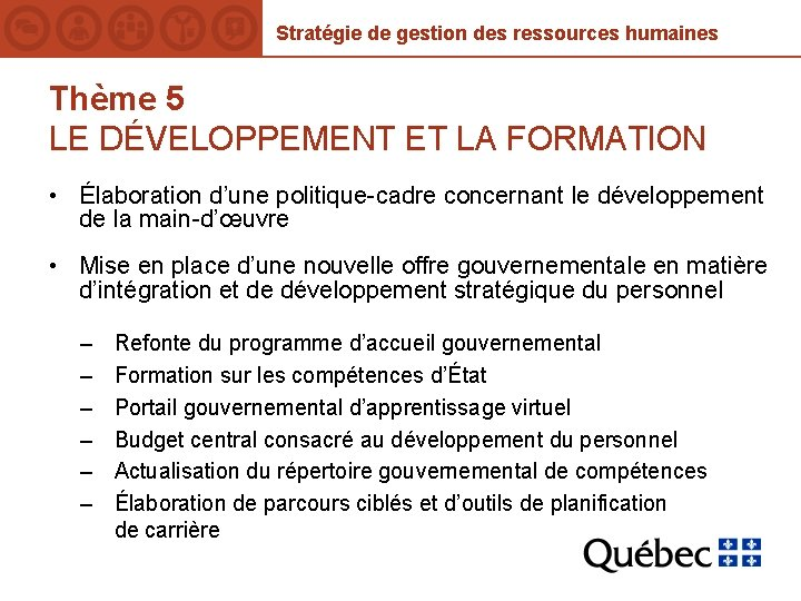 Stratégie de gestion des ressources humaines Thème 5 LE DÉVELOPPEMENT ET LA FORMATION •