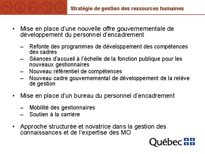 Stratégie de gestion des ressources humaines • Mise en place d'une nouvelle offre gouvernementale