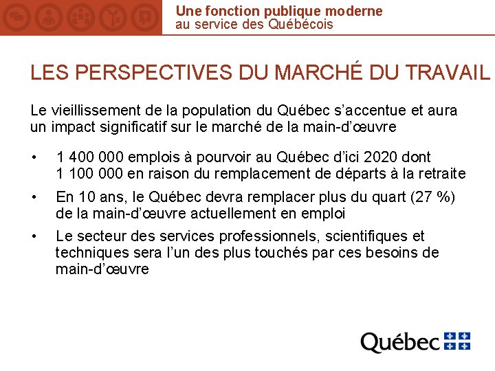 Une fonction publique moderne au service des Québécois LES PERSPECTIVES DU MARCHÉ DU TRAVAIL