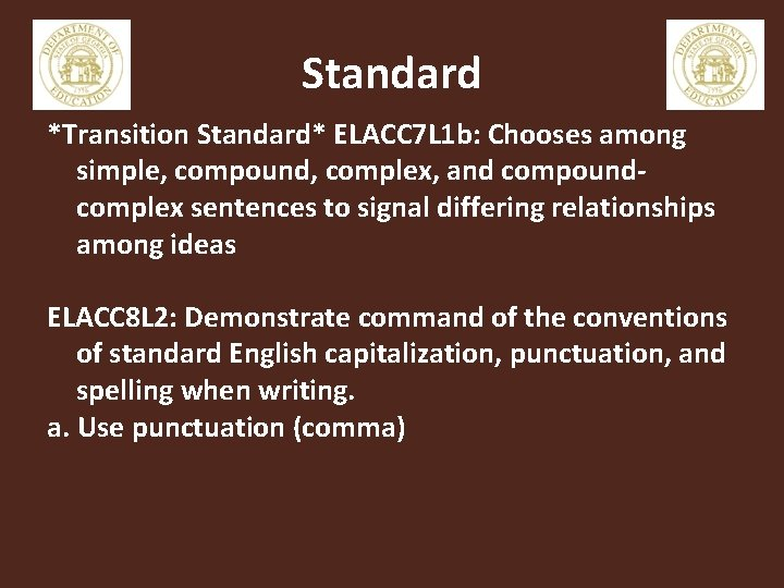Standard *Transition Standard* ELACC 7 L 1 b: Chooses among simple, compound, complex, and