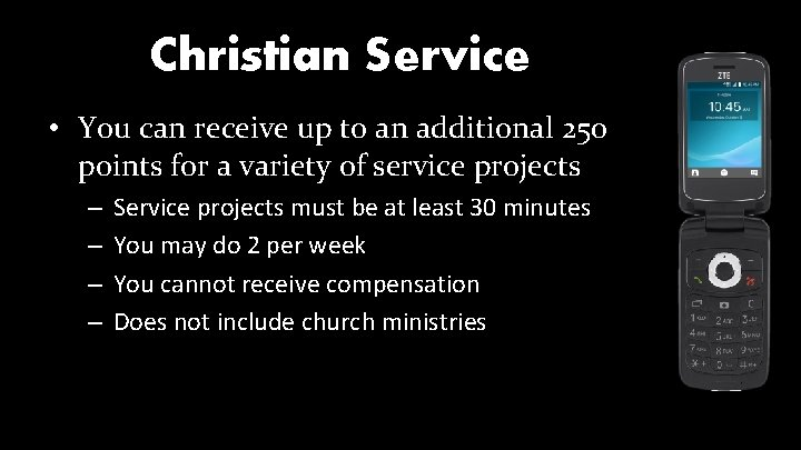 Christian Service • You can receive up to an additional 250 points for a