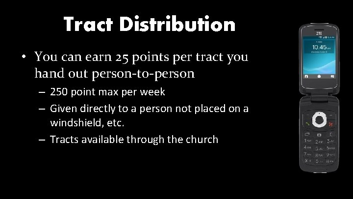 Tract Distribution • You can earn 25 points per tract you hand out person-to-person