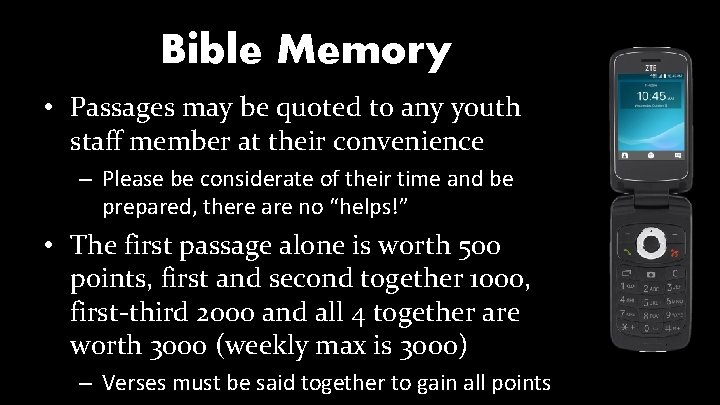 Bible Memory • Passages may be quoted to any youth staff member at their