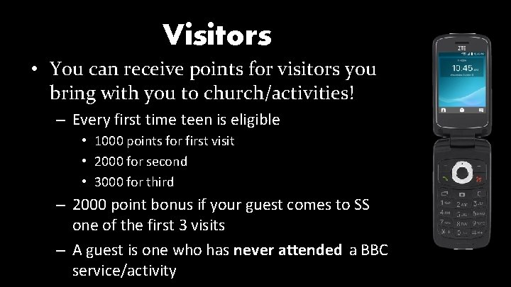 Visitors • You can receive points for visitors you bring with you to church/activities!