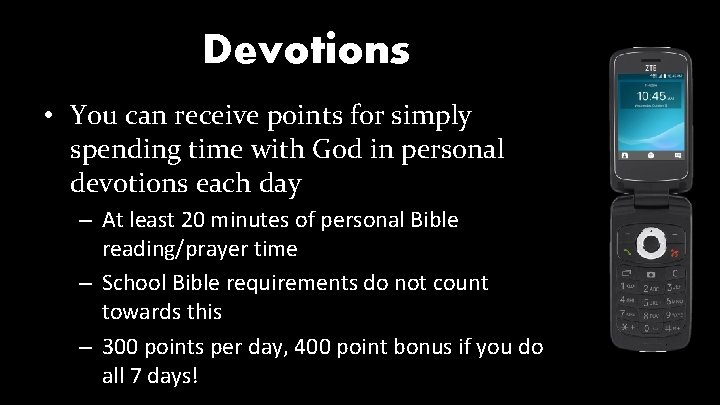 Devotions • You can receive points for simply spending time with God in personal
