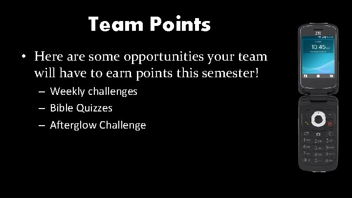 Team Points • Here are some opportunities your team will have to earn points
