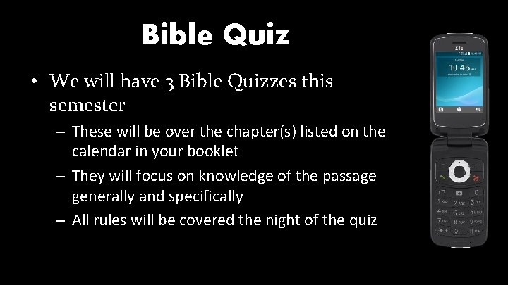 Bible Quiz • We will have 3 Bible Quizzes this semester – These will