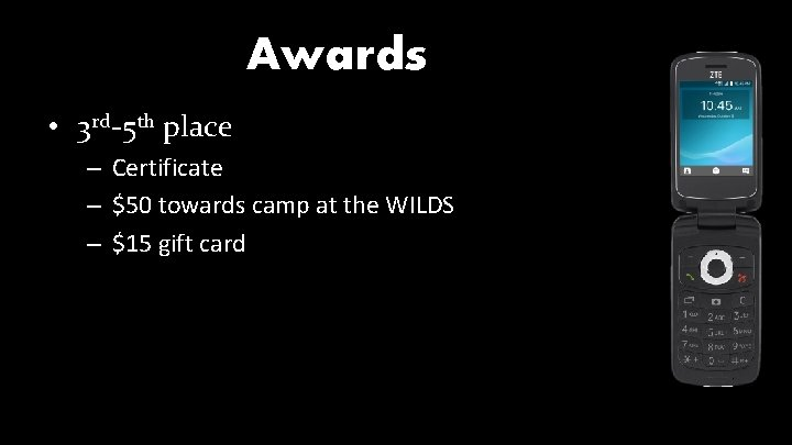 Awards • 3 rd-5 th place – Certificate – $50 towards camp at the