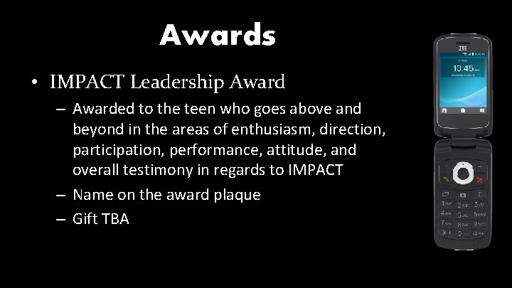 Awards • IMPACT Leadership Award – Awarded to the teen who goes above and