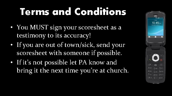 Terms and Conditions • You MUST sign your scoresheet as a testimony to its
