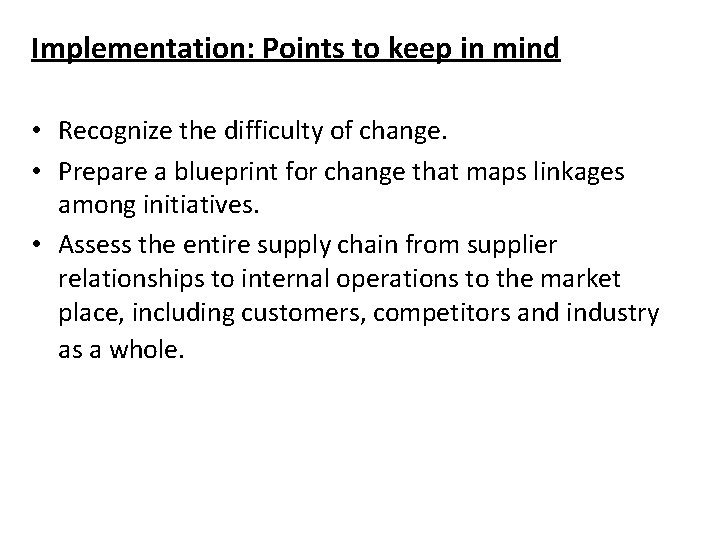 Implementation: Points to keep in mind • Recognize the difficulty of change. • Prepare