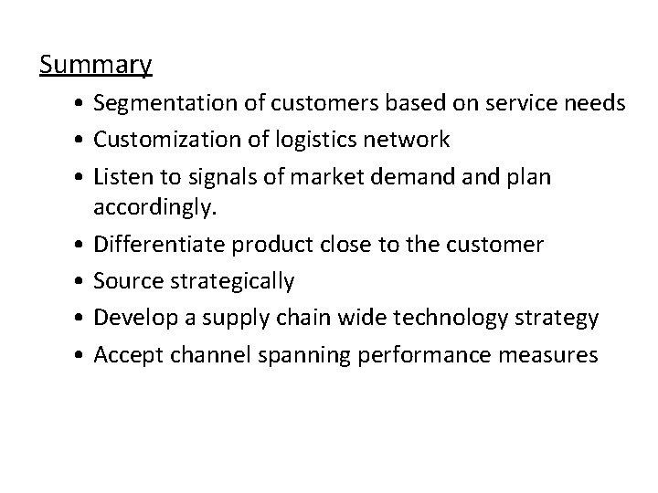 Summary • Segmentation of customers based on service needs • Customization of logistics network