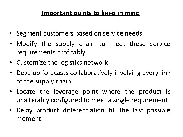 Important points to keep in mind • Segment customers based on service needs. •