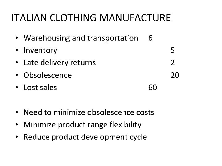 ITALIAN CLOTHING MANUFACTURE • • • Warehousing and transportation Inventory Late delivery returns Obsolescence