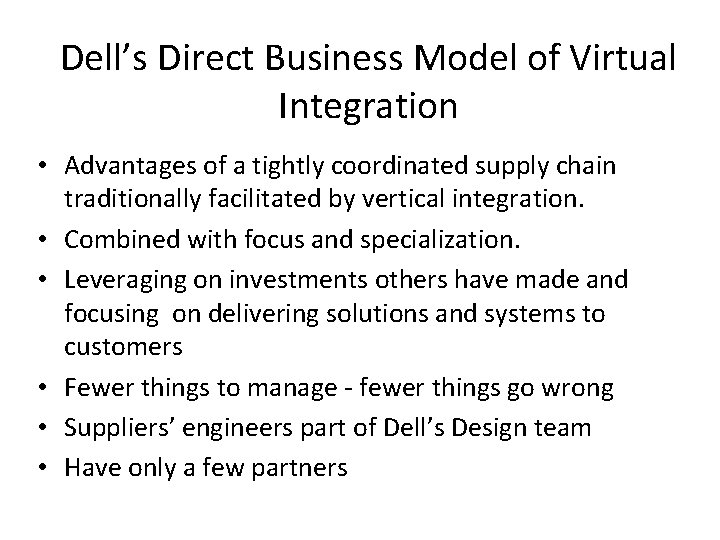 Dell's Direct Business Model of Virtual Integration • Advantages of a tightly coordinated supply