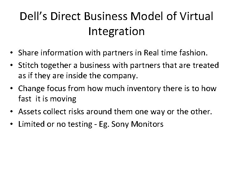 Dell's Direct Business Model of Virtual Integration • Share information with partners in Real