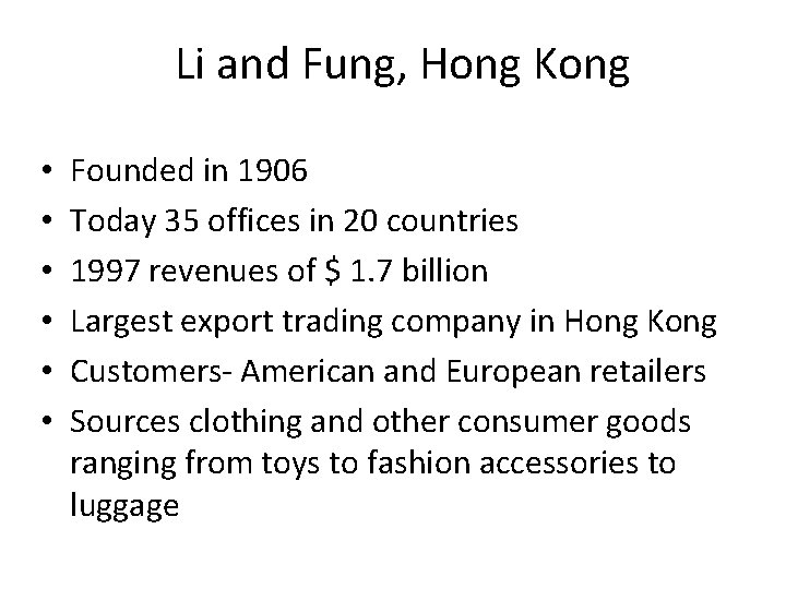 Li and Fung, Hong Kong • • • Founded in 1906 Today 35 offices